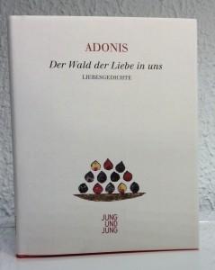 Adonis, DER WALD DER LIEBE IN UNS, erschienen bei Jung und Jung, 2013